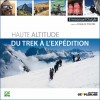 Haute altitude, du trek � l'exp�dition