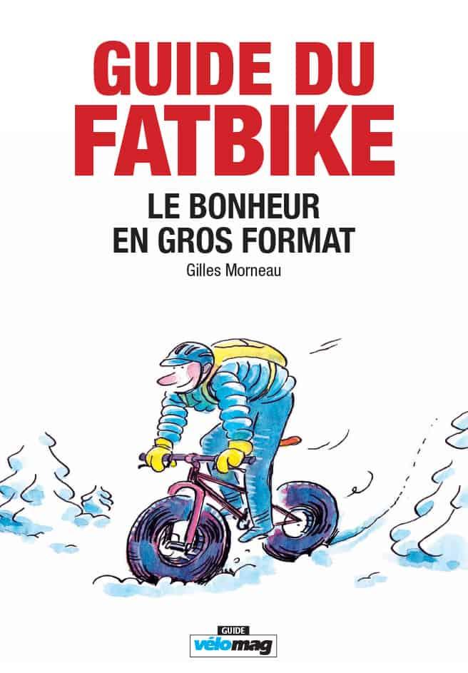Guide du fatbike - le bonheur en gros format